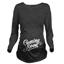 Coming Soon Long Sleeve Maternity T-Shirt