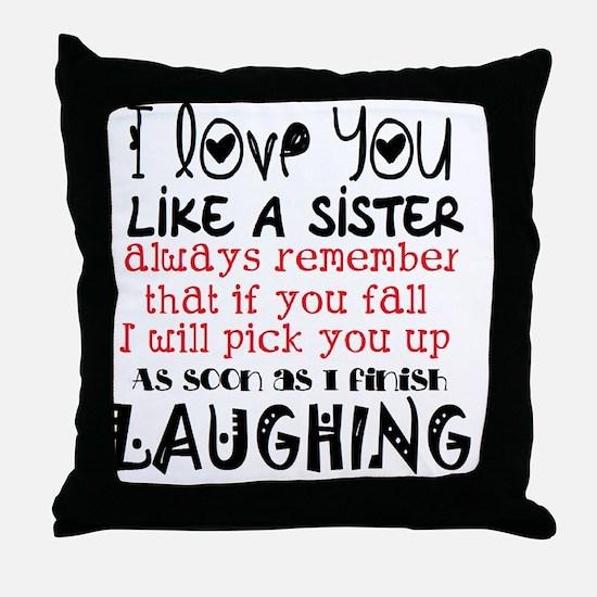like a sis Throw Pillow