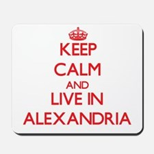 Keep Calm and Live in Alexandria Mousepad