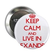 """Keep Calm and Live in Alexandria 2.25"""" Button"""