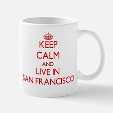 Keep Calm and Live in San Francisco Mugs