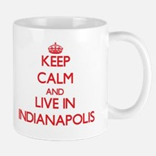 Keep Calm and Live in Indianapolis Mugs