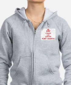 Keep Calm and Live in Fort Worth Zip Hoodie