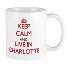 Keep Calm and Live in Charlotte Mugs
