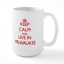 Keep Calm and Live in Milwaukee Mugs