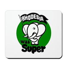 Rhodesia Was Super Mousepad