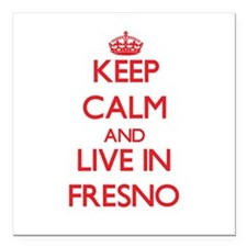 """Keep Calm and Live in Fresno Square Car Magnet 3"""""""