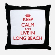 Keep Calm and Live in Long Beach Throw Pillow