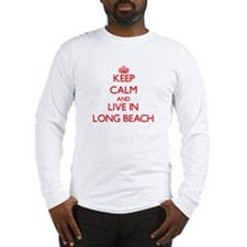 Keep Calm and Live in Long Beach Long Sleeve T-Shi