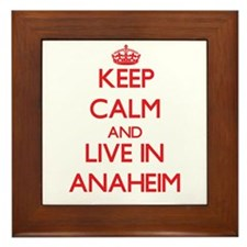 Keep Calm and Live in Anaheim Framed Tile