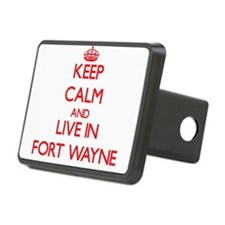 Keep Calm and Live in Fort Wayne Hitch Cover