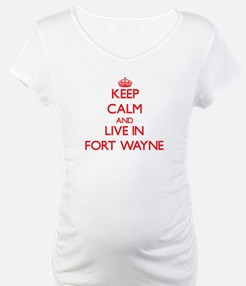 Keep Calm and Live in Fort Wayne Shirt