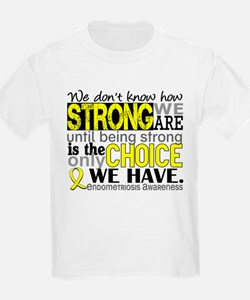 How Strong We Are Endometriosis T-Shirt