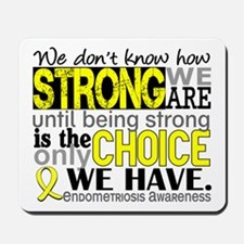 How Strong We Are Endometriosis Mousepad