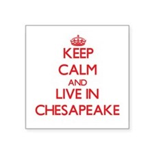 Keep Calm and Live in Chesapeake Sticker