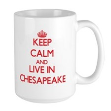 Keep Calm and Live in Chesapeake Mugs