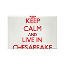 Keep Calm and Live in Chesapeake Magnets