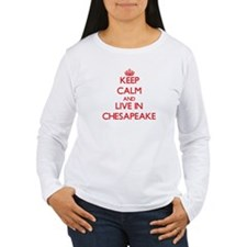 Keep Calm and Live in Chesapeake Long Sleeve T-Shi