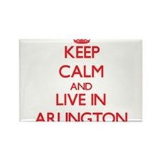 Keep Calm and Live in Arlington Magnets