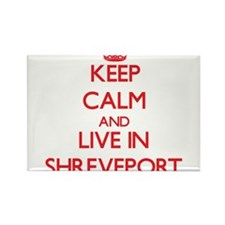 Keep Calm and Live in Shreveport Magnets
