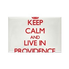 Keep Calm and Live in Providence Magnets