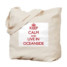 Keep Calm and Live in Oceanside Tote Bag