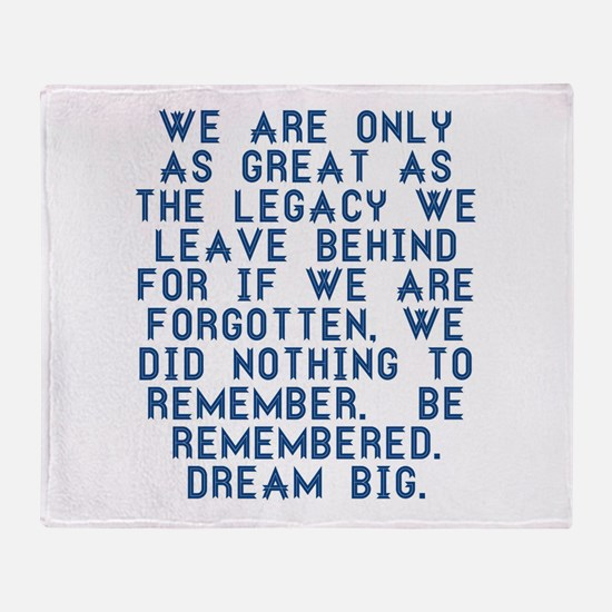 Be Remembered Throw Blanket