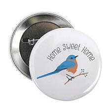 """Home Sweet Home Bluebird 2.25"""" Button"""