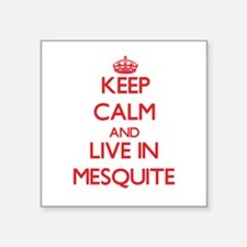 Keep Calm and Live in Mesquite Sticker
