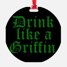 Drink Like A Griffin Ornament