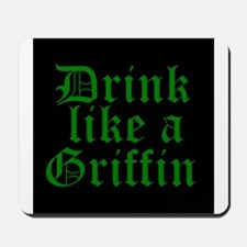 Drink Like A Griffin Mousepad