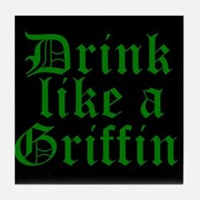 Drink Like A Griffin Tile Coaster