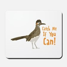 Catch Me If You Can! Mousepad