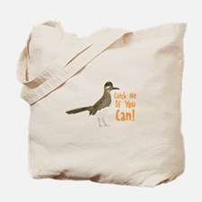Catch Me If You Can! Tote Bag