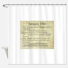January 18th Shower Curtain