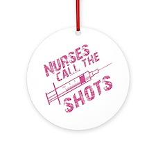 Nurses Call The Shots Round Ornament