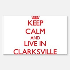 Keep Calm and Live in Clarksville Decal