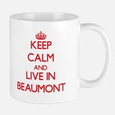 Keep Calm and Live in Beaumont Mugs