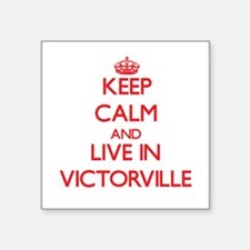 Keep Calm and Live in Victorville Sticker