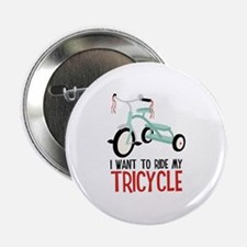 """I Want To Ride My Tricycle 2.25"""" Button"""