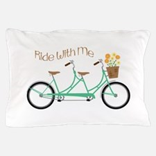 Ride With Me Pillow Case