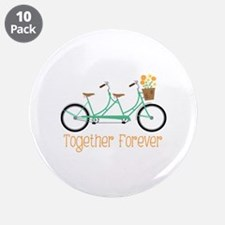 """Together Forever 3.5"""" Button (10 pack)"""
