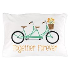 Together Forever Pillow Case