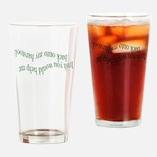 Irish You Would Help Me Drinking Glass