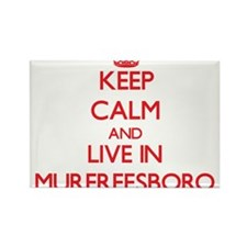 Keep Calm and Live in Murfreesboro Magnets