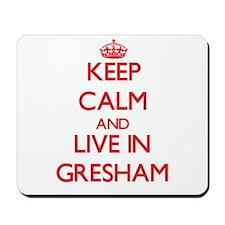 Keep Calm and Live in Gresham Mousepad