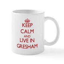 Keep Calm and Live in Gresham Mugs