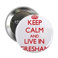 "Keep Calm and Live in Gresham 2.25"" Button"