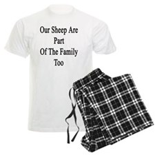 Our Sheep Are Part Of The Fam Pajamas