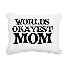 Worlds OKAYEST Mom Rectangular Canvas Pillow